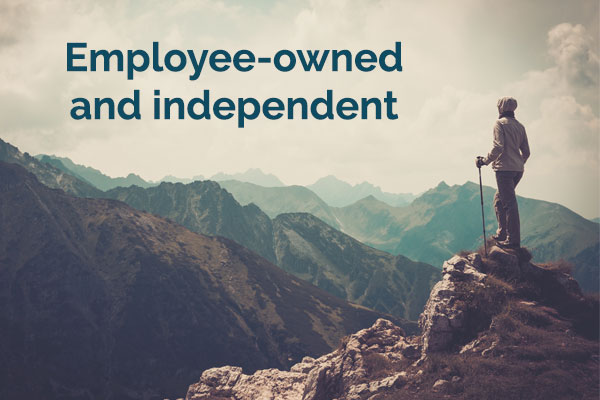 Employee-owned and independent