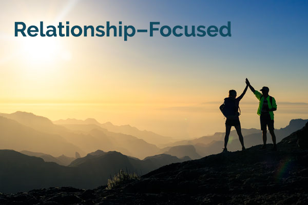 Relationship – Focused